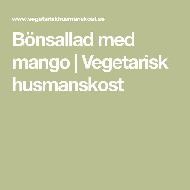 Bönsallad med mango | Vegetarisk husmanskost
