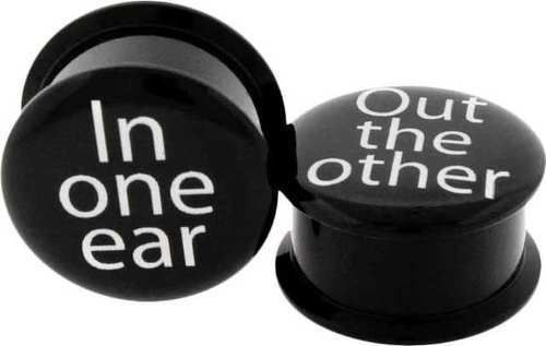 IN ONE EAR, OUT THE OTHER! BLACK ACRYLIC PLUGS TUNNELS ... think these are my next plugs lol