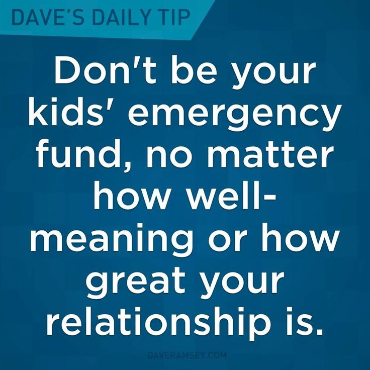 """""""Don't be your kids' emergency fund, no matter how well-meaning or how great your relationship is."""" - Dave Ramsey"""