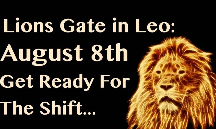 Speaking in spiritual terms, August 8 marks a very important day for us all energetically. The lion's gate is opening in Leo, so get ready for a big shift!