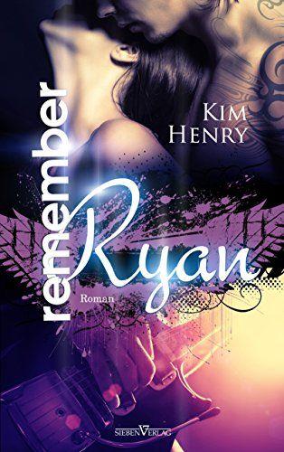 Remember Ryan eBook: Kim Henry: Amazon.de: Kindle-Shop
