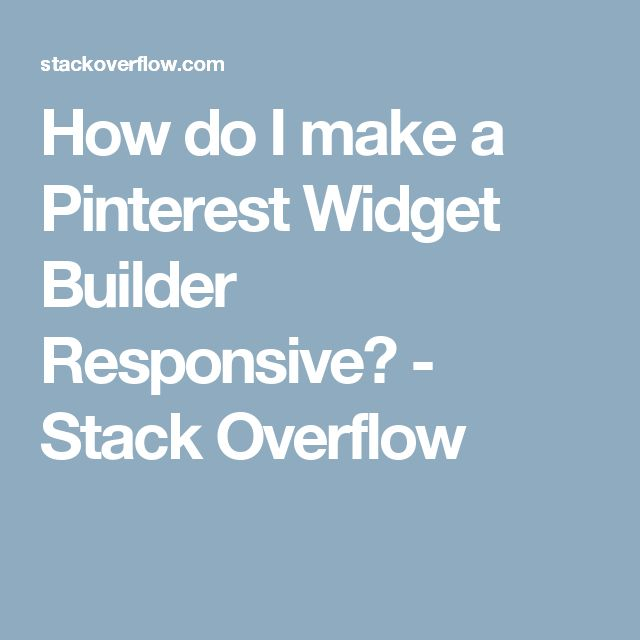 How do I make a Pinterest Widget Builder Responsive? - Stack Overflow