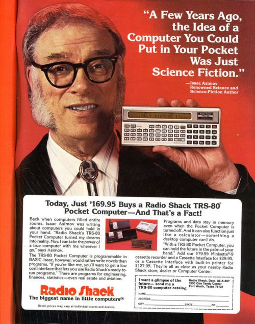 "advertisingpics:  "" An old Radio Shack ad advertising then new TRS-80 pocket computer with Isaac Asimov [758x960]  Source: https://openpics.aerobatic.io/  """