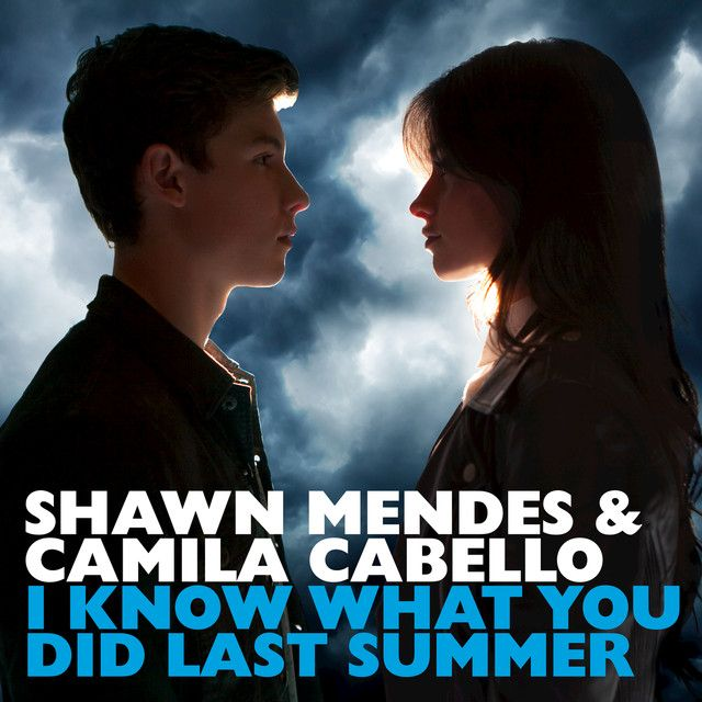 """I Know What You Did Last Summer"" by Shawn Mendes Camila Cabello added to Today's Top Hits playlist on Spotify From Album: I Know What You Did Last Summer"