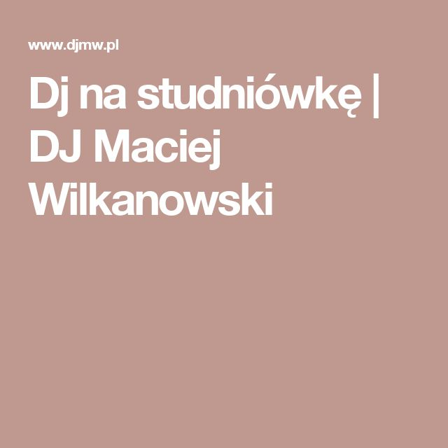 Dj na studniówkę | DJ Maciej Wilkanowski