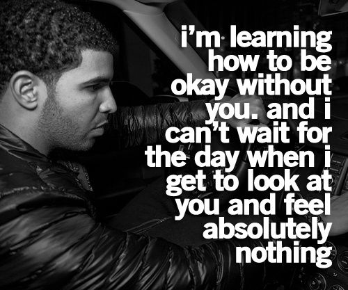 YES! i look forward to this day Drake Quotes | Tumblr Quotes
