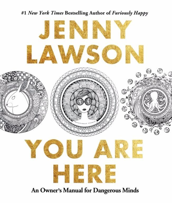You Are Here: An Owner's Manual for Dangerous Minds (Paperback) by Jenny Lawson