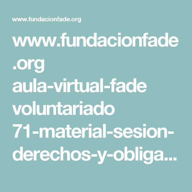 www.fundacionfade.org aula-virtual-fade voluntariado 71-material-sesion-derechos-y-obligaciones-de-los-pacientes-1 file