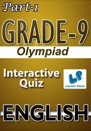 9-OLYMPIAD-ENGLISH-PART-1 Interactive quizzes & worksheets on English Grammar for grade-9 olympiad students. Total Questions : 210+ Pattern of questions : Multiple Choice Questions   PRICE :- RS.61.00