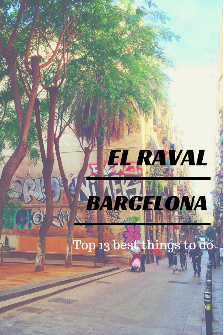 Guide to El Raval - Barcelona. Top 13 things to do — Ani Anywhere