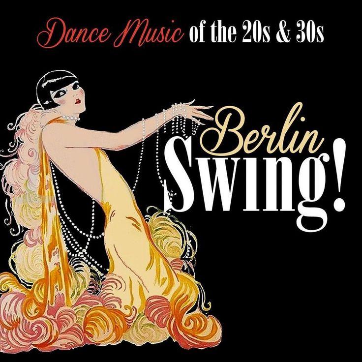 Berlin Swing! Dance Music Of The 20'S & 30'S (Ger)