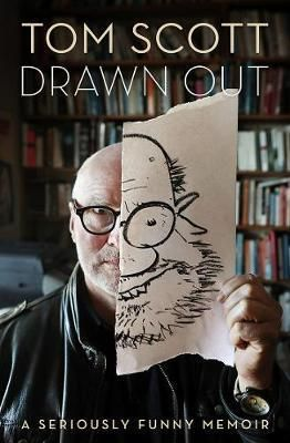 """""""Drawn out : a seriously funny memoir"""", by Tom Scott - """"A funny, sometimes sad, ripping yarn of a life spent observing and satirising key figures of New Zealand politics, sports and the arts. Tom Scott is a political commentator, political cartoonist, satirist, scriptwriter, playwright, raconteur and funny man. 2018 Finalist Royal Society Te Aparangi Award for General Non-Fiction"""
