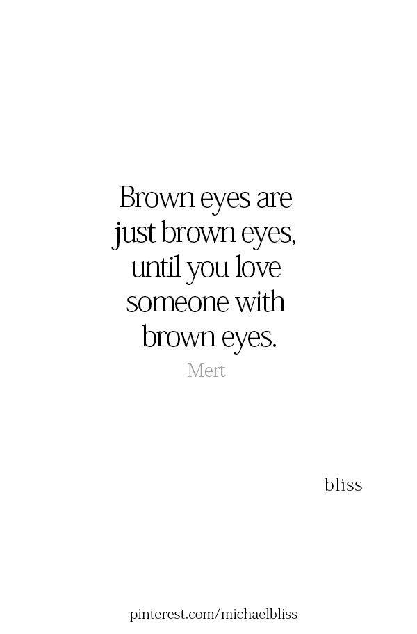 Brown Eyes Quotes Wedding Makeup Eyes Quotes Love Brown Eye Quotes Eye Quotes