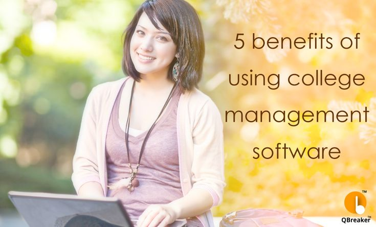 Benefits of using college management system software