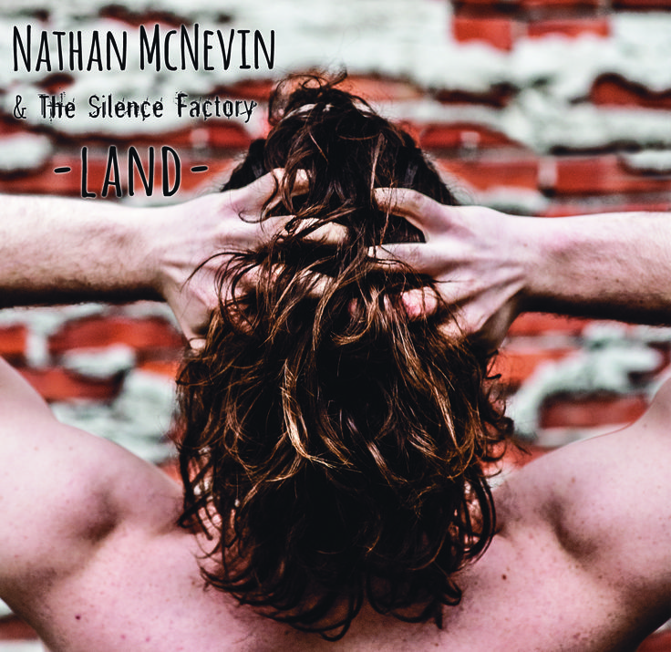 Nathan McNevin & The Silence Factory - 'LAND'