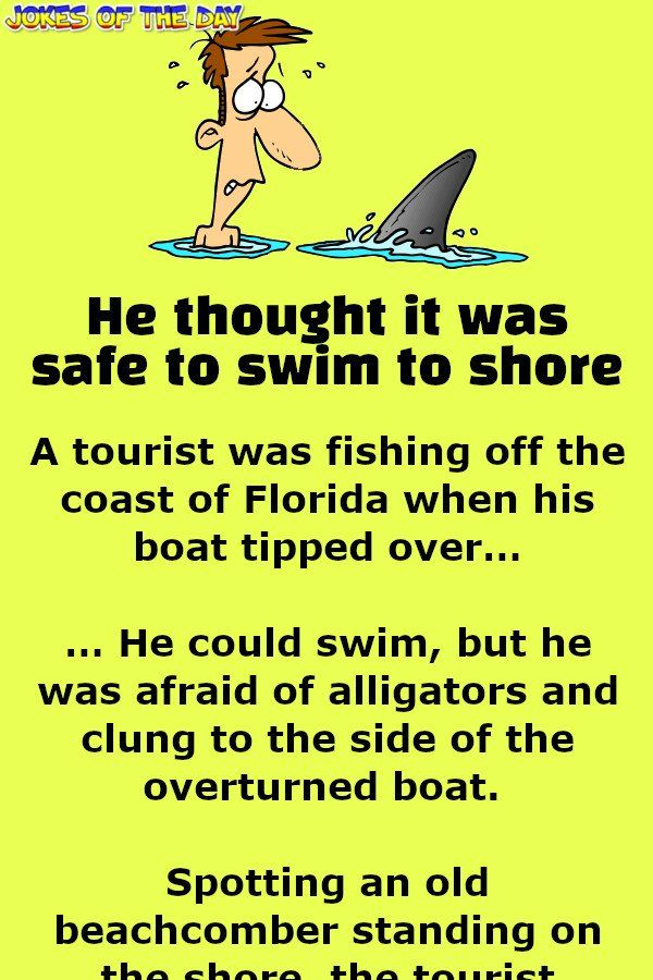 He Thought It Was Safe To Swim To Shore In 2020 Funny Relationship Jokes Relationship Jokes Jokes And Riddles