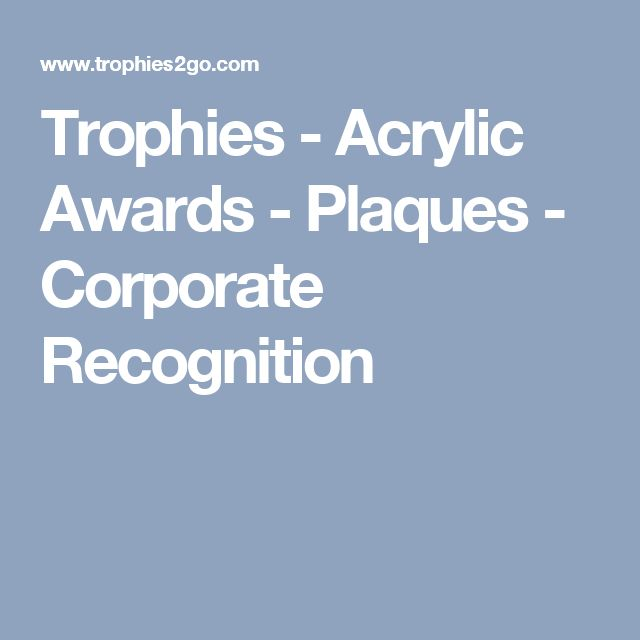 Trophies - Acrylic Awards - Plaques - Corporate Recognition