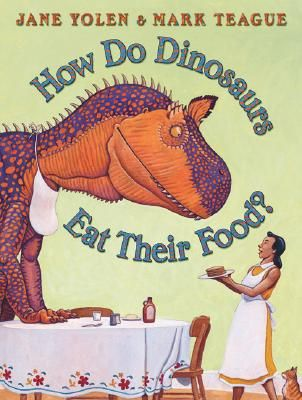 How Do Dinosaurs Eat Their Food by Jane Yolen & Mark Teague: For those of us who are frustrated by their picky eaters! Spinosaurus spits out his broccoli, Quetzalcoatlus fusses, Amargasaurus throws his noodles, but Cryolophosaurus shows his friends a better way.