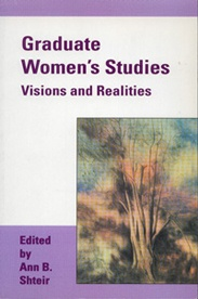 """Graduate Women's Studies: Visions and Realities - Ann B. Shteir, Ed: """"This superb ingathering of Women's Studies perspectives, with its multiple realities and disputations, is a bridge to the next century for students, scholars, and all who want to participate in the intellectual revolution of our times...this volume moves (at times glides) between aerial visions and the daily, earthy tasks of transforming the academy and indeed the world"""" - Frieda Forman, OISE, University of Toronto $11.95"""