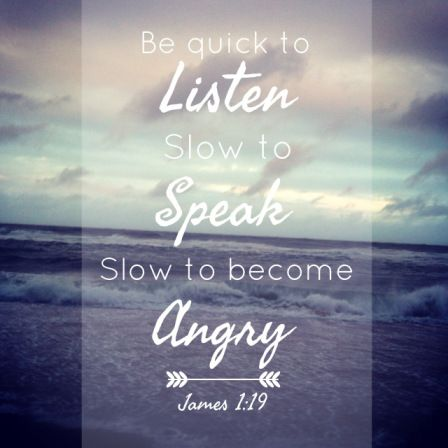 Be slow to anger