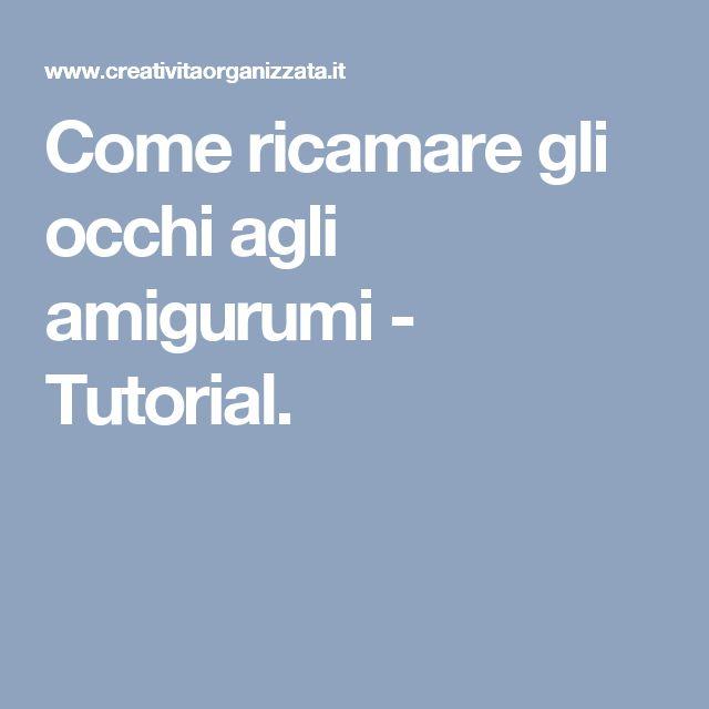 Tutorial Occhi Amigurumi : Oltre 1000 idee su Modelli Da Ricamare su Pinterest ...