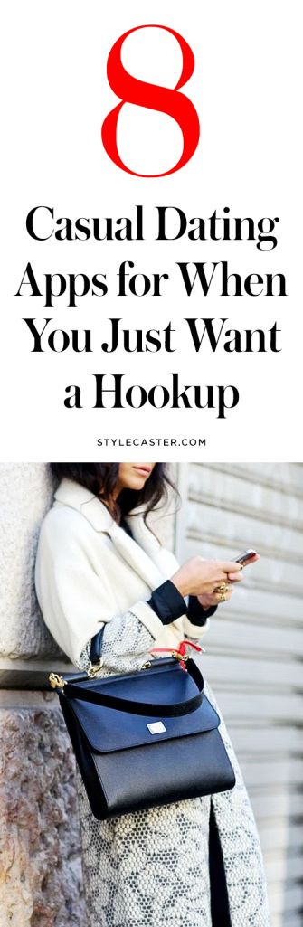 8 Dating Apps for When You Just Want to Hook Up   StyleCaster