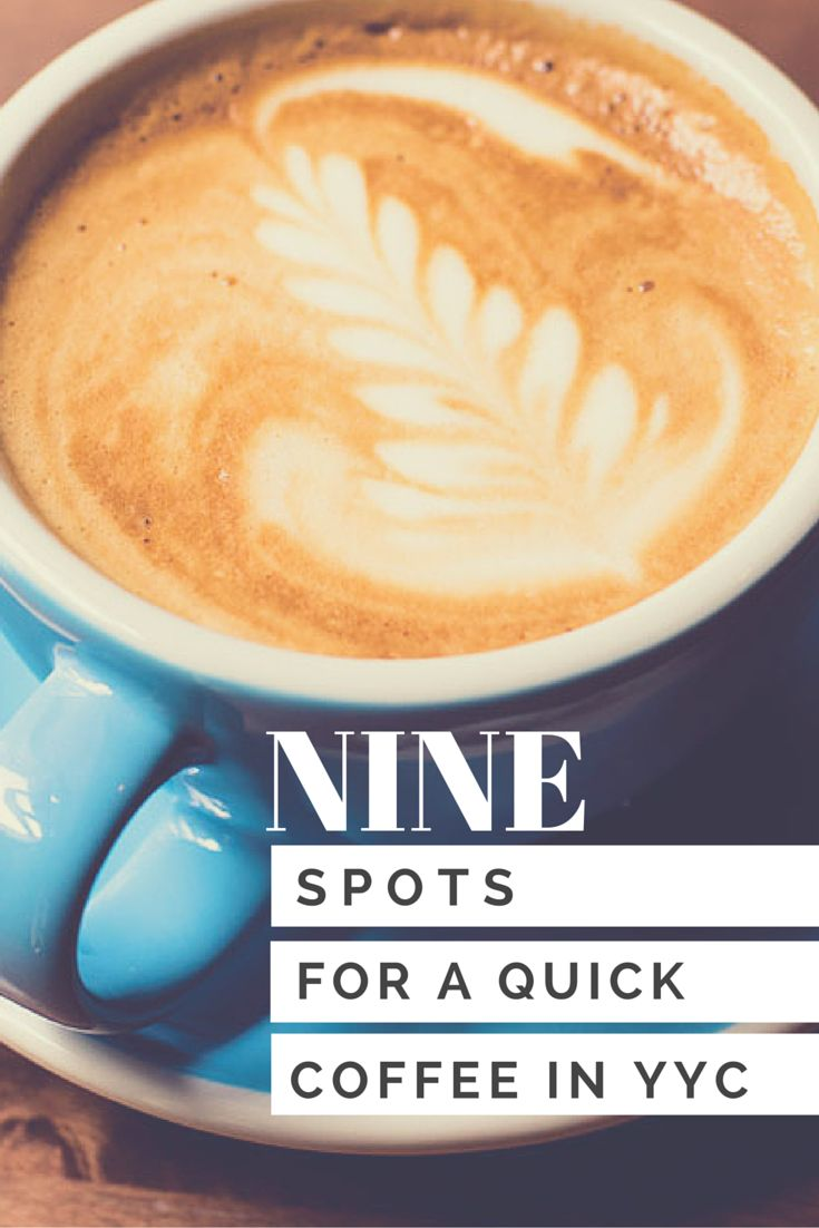 Sip 'n' go or sit and relax with a cup of joe at one these 9 coffee places in Calgary.