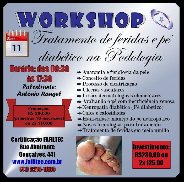 PÉ DIABÉTICO CURSO FAFILTEC Tratamento de Feridas 11/set - 8h30-17h30 Investimento: R$230,00 [2XR$ 125,00] CERTIFICADO FAFILTEC.COM.BR Fone: 41-3218-1600 Whatsapp: 41 9 9212-4443 Reg. Metropolitana: 4007-2475 Gratis interior: 0800-006-0011 www.fafiltec.com.br