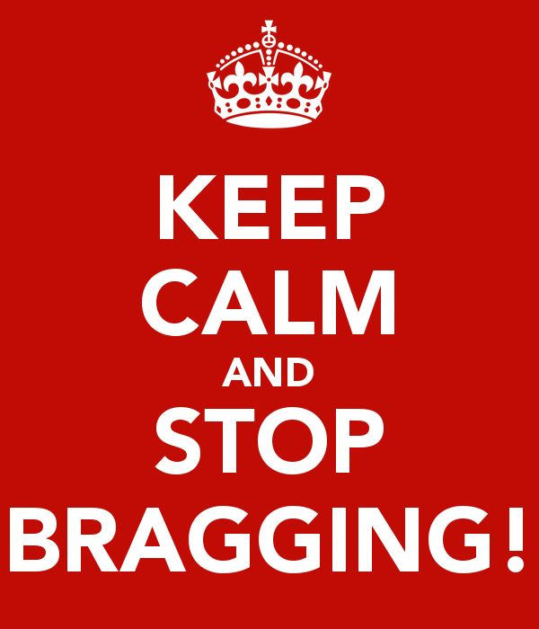 KEEP CALM AND STOP BRAGGING!  By: Cocoy McCoy Cocoy McCoy Music & Lyrics© Copyright ©3/2014-2016 Suisa All Rights Reserved  www.cocoymccoy.com