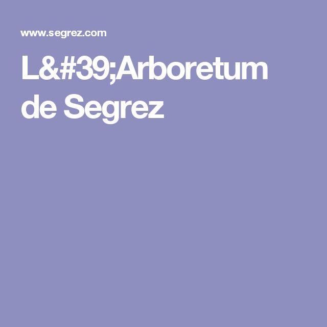 L'Arboretum de Segrez