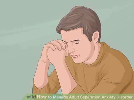 Image titled Manage Adult Separation Anxiety Disorder Step 1
