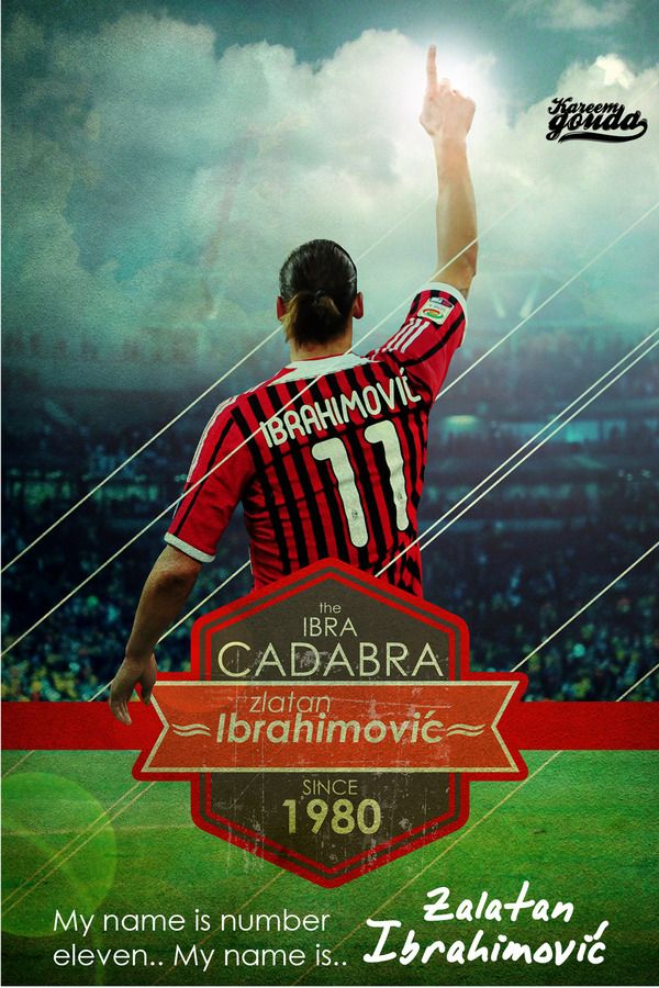 Ibrahimovic my name is number eleven, by Kareem Gouda #Soccer #football #poster