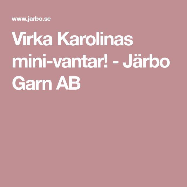 Virka Karolinas mini-vantar! - Järbo Garn AB