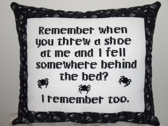 I remember too.  (This one is dedicated to my hubby who turns into a squealing 6-year-old girl when he sees a spider.  Love you sweetie!)