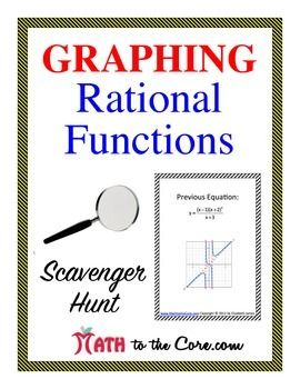 Graphing Rational Functions Scavenger Hunt: 8 thoughtful equations and graphs which are taken from my uber useful Graphing Rational Functions Cheat Sheetare showcased in this engaging activity.