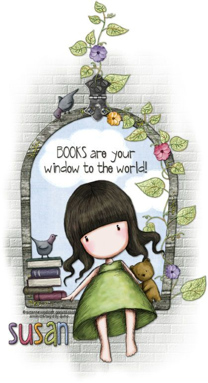 Books are your window to the world! (Gorjuss)  http://www.fromtheheartpostcards.com/MyPSPTags/sw-books-windowtotheworld.jpg