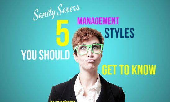 Sanity savers   5 management styles you should get to know