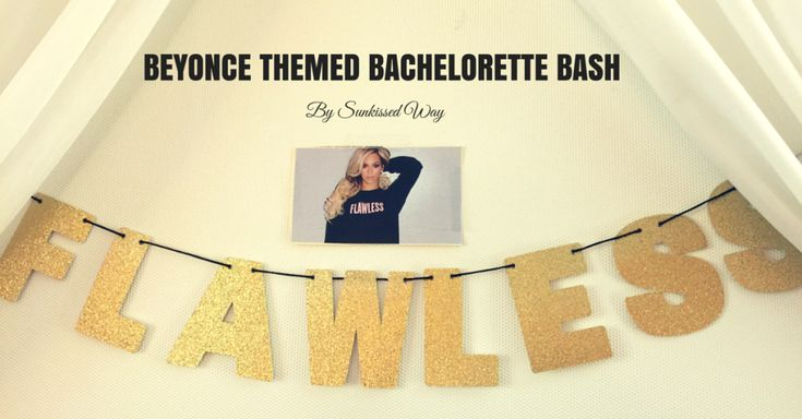 Beyonce themed Bachelorette party!! Beyonce inspired party!