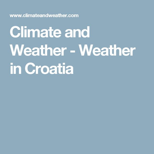 Climate and Weather - Weather in Croatia