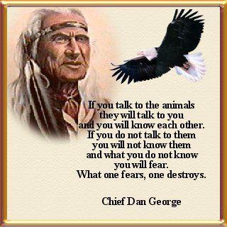 chief dan george poems | Native American Wisdom - THE FEDERATION OF LIGHT
