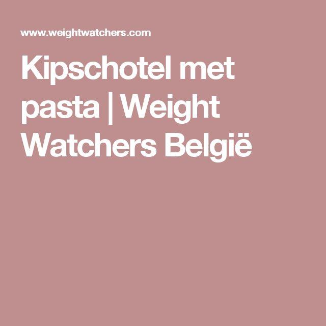 Kipschotel met pasta   Weight Watchers België