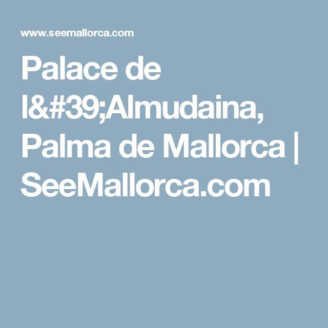 Palace de l'Almudaina, Palma de Mallorca   SeeMallorca.com