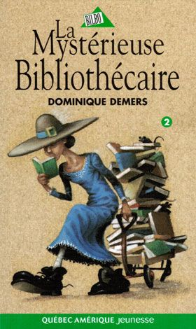 La mystérieuse bibliothécaire / Dominique Demers
