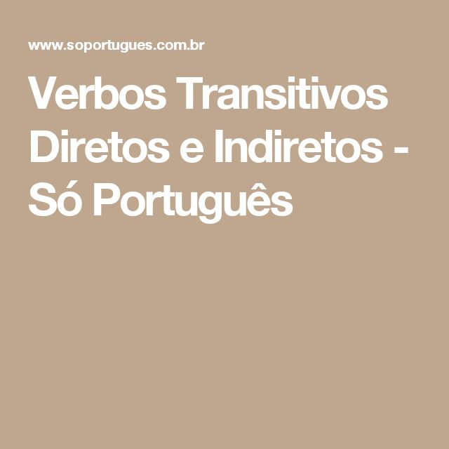 Verbos Transitivos Diretos e Indiretos - Só Português