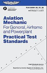 Aviation Mechanic Practical Test Standards for General, Airframe and Powerplant (Paperback)