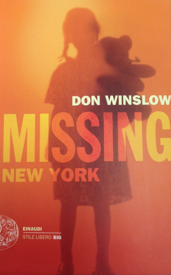 Missing. New York, Don WInslow, Einaudi  ***