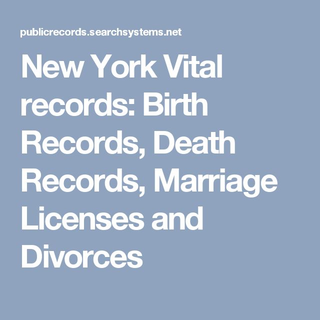 New York Vital records: Birth Records, Death Records, Marriage Licenses and Divorces