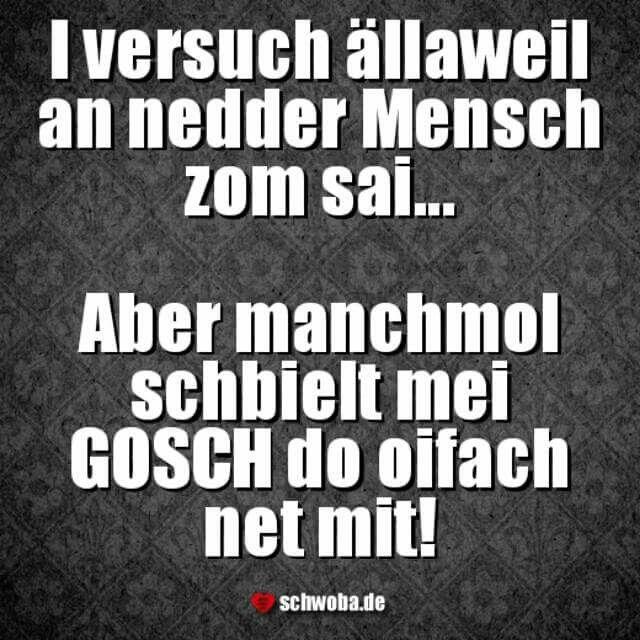 So ischs! #nett #mensch #freundlich #gosch #schwäbisch #schwaben #schwoba #württemberg