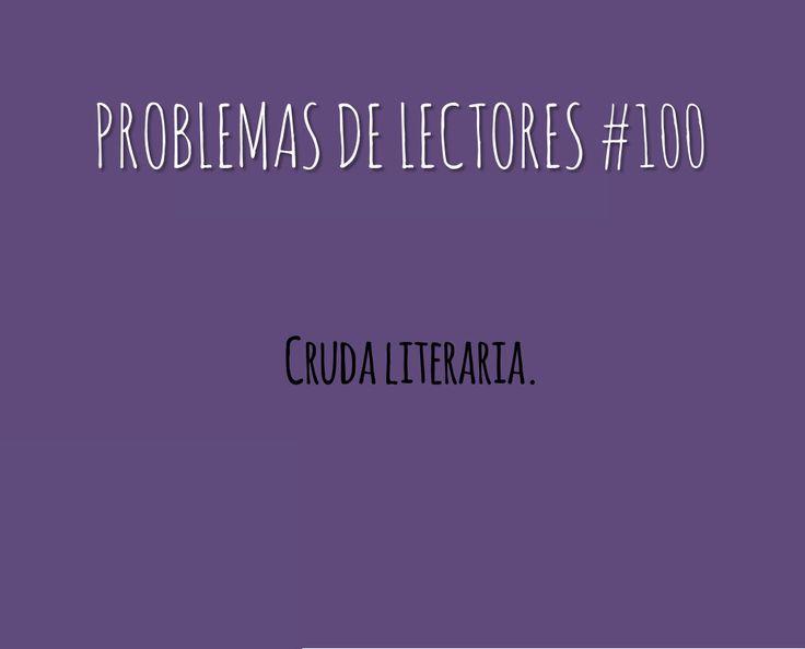 """Problemas de lectores #100 """"Resaca literaria"""""""