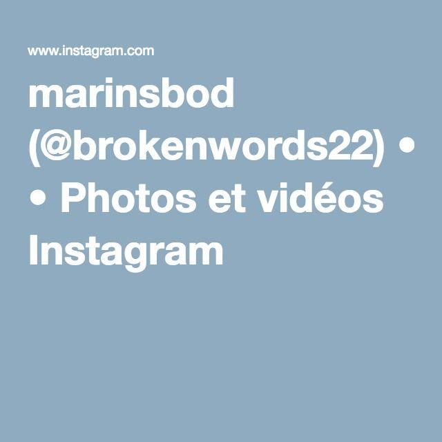 marinsbod (@brokenwords22) • Photos et vidéos Instagram